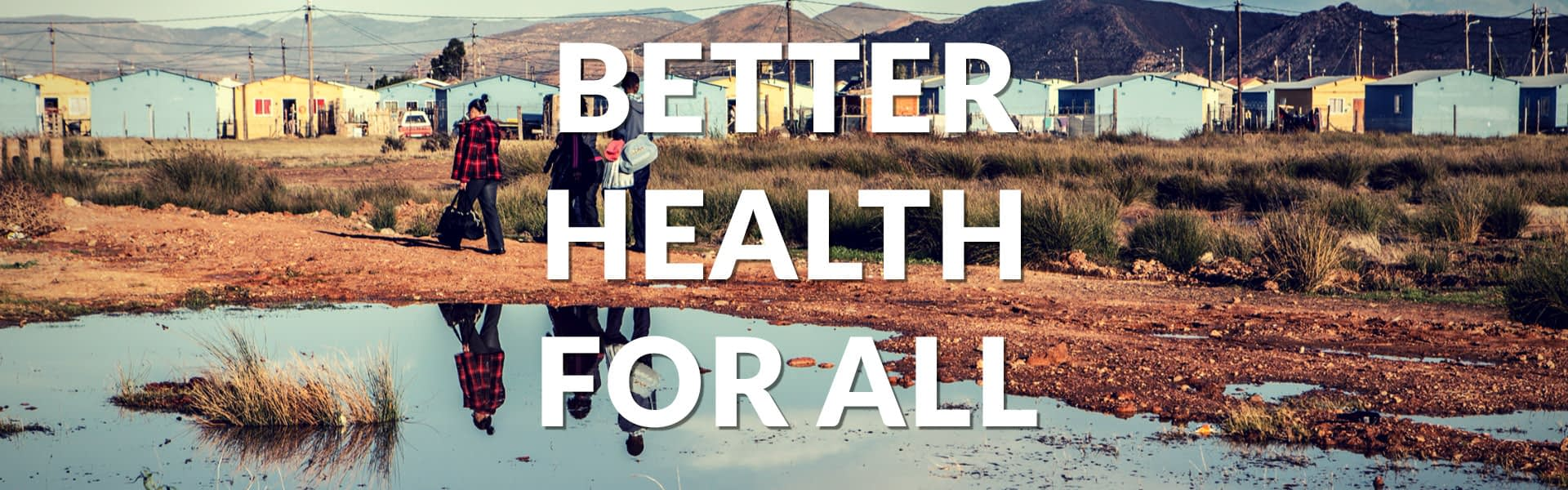 Better Health for All